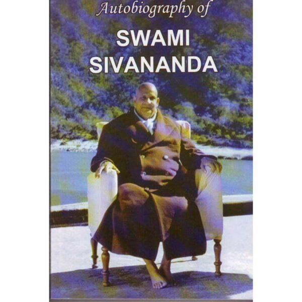 Autobiography of Swami Sivananda