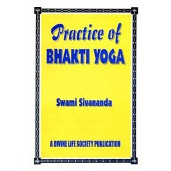 Practice Of Bhakti Yoga