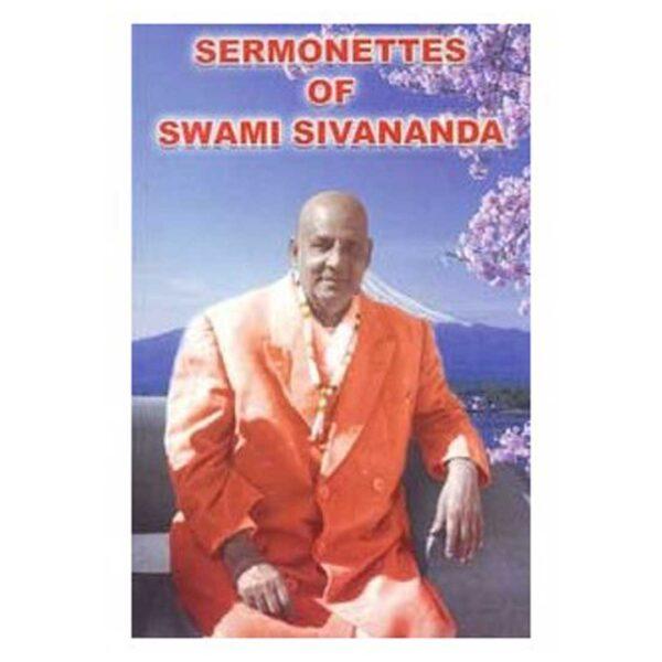 Sermonettes Of Swami Sivananda