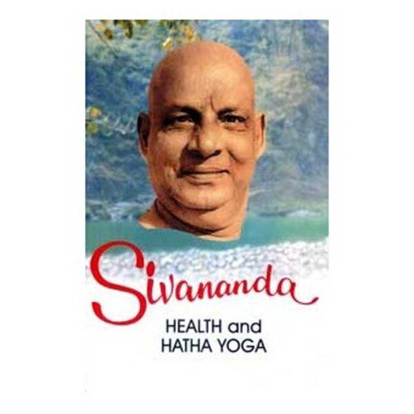 SIVANANDA: HEALTH AND HATHA YOGA (VOL. 2)
