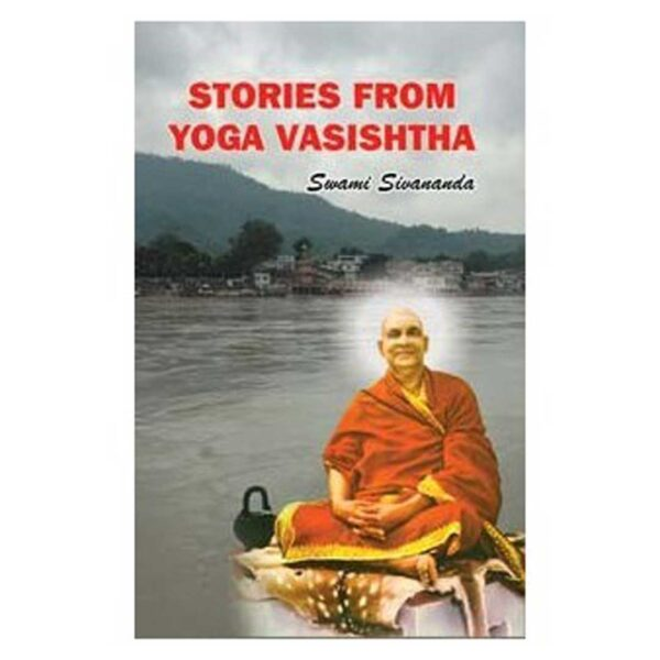 Stories From The Yoga Vasishtha