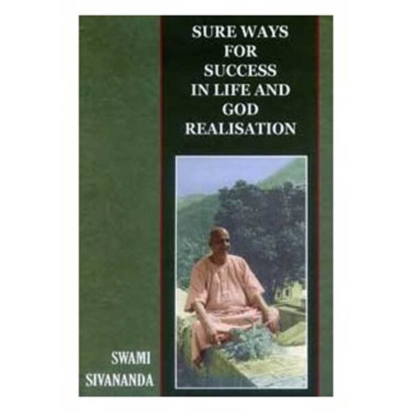 Sure Ways For Success In Life And God-Realisation